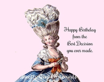 """HAPPY BIRTHDAY POSTCARD! """"Happy Birthday From The Best Decision You Ever Made."""""""