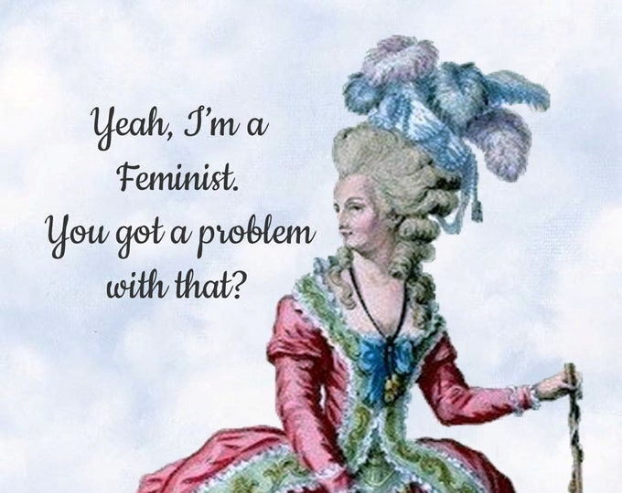 "Funny ""I'M A FEMINIST"" Postcard. ""Yeah, I'm A Feminist. You Got A Problem With That?"""