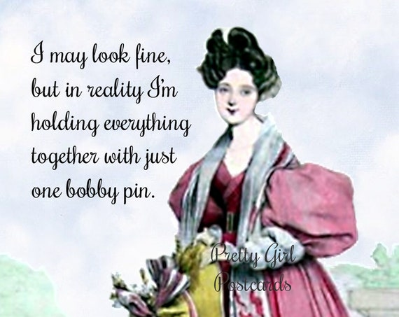 "FUNNY BOBBY PIN Postcard! ""I May Look Fine, But In Reality I'm Holding Everything Together With Just One Bobby Pin."""