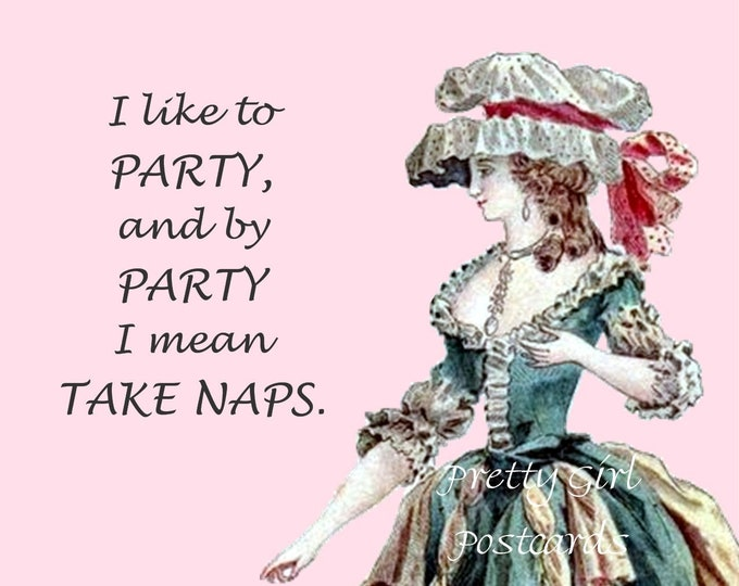 """Fun """"PARTY"""" Postcard!  """"I Like To Party, And By Party I Mean Take Naps."""""""