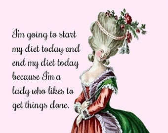 """MY DAILY DIET Postcard! """"I'm Going To Start My Diet Today And End My Diet Today Because I'm A Lady Who Likes To Get Things Done."""""""