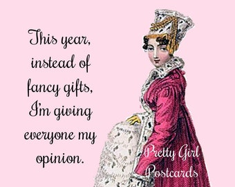 """Funny """"CHRISTMAS GIFT"""" Postcard. """"This Year, Instead of Fancy Gifts, I'm Giving Everyone  My Opinion."""""""