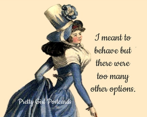 I Meant To Behave But There Were Too Many Other Options ~ Pretty Girl Postcards: Witty, Slightly Twisted Observations of 21st-Century Life
