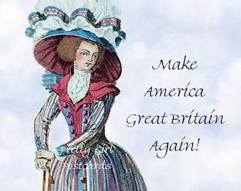 """FUNNY POLITICAL POSTCARD! """"Make America Great Britain Again!""""  Vote! Vote! Vote!"""