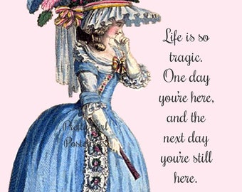 """Funny """"LIFE"""" Postcard!  Buy Any 3 Postcards Get 1 FREE!  """"Life Is So Tragic. One Day You're Here, And The Next Day You're Still Here."""""""