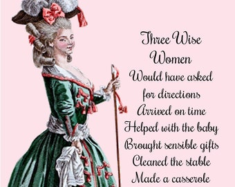 """Funny Postcard """"THREE WISE WOMEN"""" Would Have Asked For Directions, Arrived On Time, Helped With The Baby And There Would Be Peace On Earth!"""