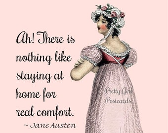 "Jane Austen ""STAYING AT HOME"" Postcard!  ""Ah! There Is Nothing Like Staying At Home For Real Comfort."""