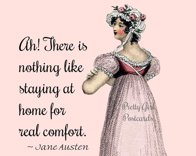 "JANE AUSTEN POSTCARD! ""Ah! There Is Nothing Like Staying At Home For Real Comfort."""