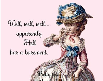 """WHAT the HELL POSTCARD! """"Well, Well, Well, apparently Hell has a basement."""""""