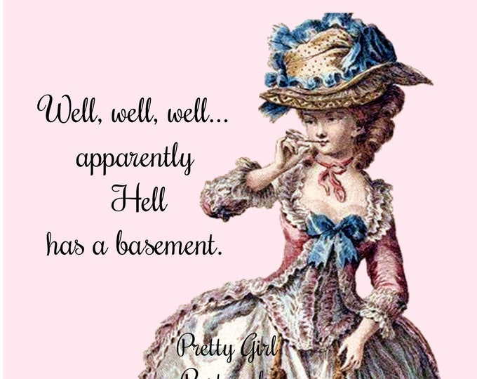 "WHAT the HELL POSTCARD! ""Well, Well, Well, apparently Hell has a basement."""