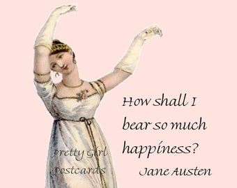 "JANE AUSTEN Postcard! ""How Shall I Bear So Much Happiness?""  Quote from Pride and Prejudice."