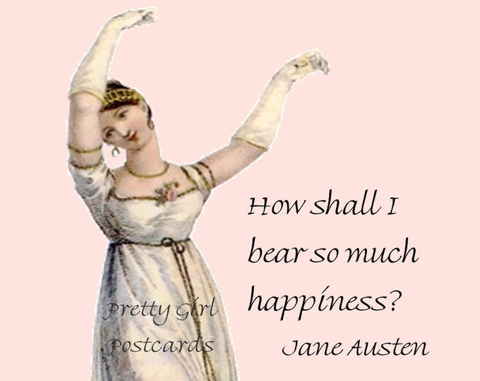 "JANE AUSTEN POSTCARD! ""How Shall I Bear So Much Happiness?""  Perfect For Framing!"