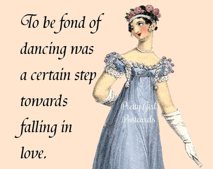"JANE AUSTEN POSTCARD! ""To Be Fond Of Dancing Was A Certain Step Towards Falling In Love."""