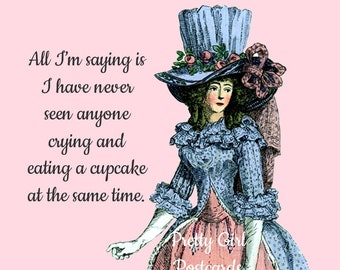 "Funny ""CRYING CUPCAKE"" Postcard!  ""All I'm Saying Is I Have Never Seen Anyone Crying and Eating a Cupcake At The Same Time."""