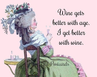 """Funny """"WINE"""" Postcard! """"Wine Gets Better With Age. I Get Better With Wine."""""""