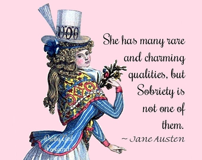 "Jane Austen ""RARE and CHARMING QUALITIES"" Postcard! ""She Has Many Rare and Charming Qualities, But Sobriety Is Not One Of Them."""