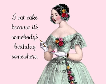 """Funny """"CAKE"""" Postcard!  Buy Any 3 Postcards Get 1 FREE! """"I Eat Cake Because It's Somebody's Birthday Somewhere."""""""