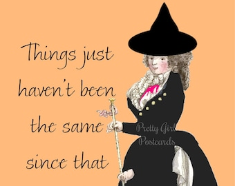 """FUNNY WITCHY POSTCARD! """"Things Just Haven't Been The Same Since That House Fell On My Sister"""" Wizard of Oz, Witch, Black Hat, Halloween Card"""