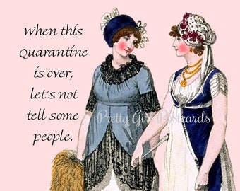 """WOMEN'S QUARANTINE POSTCARD! """"When This Quarantine Is Over, Let's Not Tell Some People."""" Funny Females"""