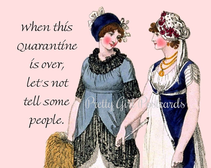 "WOMEN'S QUARANTINE POSTCARD! ""When This Quarantine Is Over, Let's Not Tell Some People."" Funny Females"