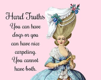 """Funny """"DOGS & CARPETING"""" Postcard. """"Hard Truths: You Can Have Dogs Or You Can Have Nice Carpeting. You Cannot Have Both."""""""