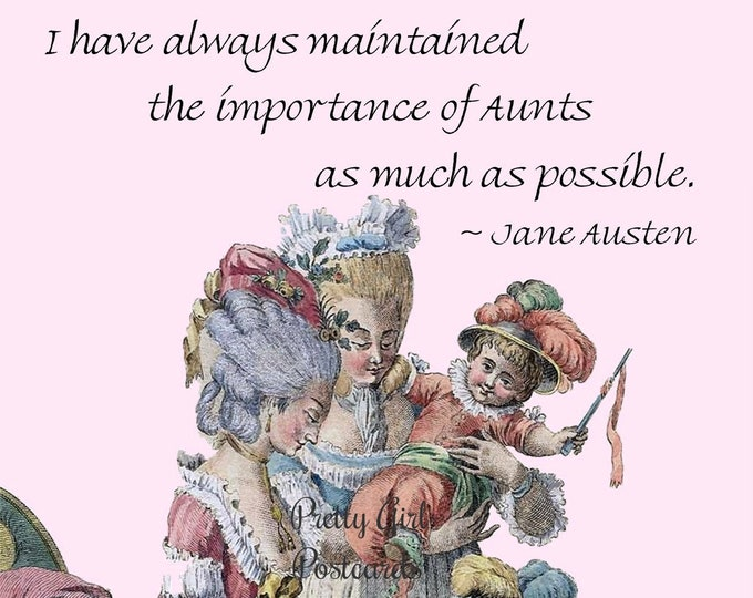 "Jane Austen ""THE IMPORTANCE of AUNTS"" Postcard. ""I Have Always Maintained The Importance of Aunts As Much As Possible."""