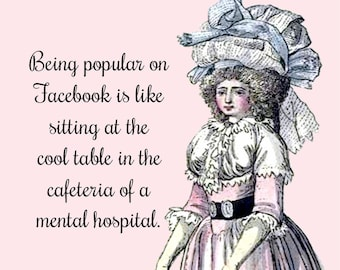 "Funny ""FACEBOOK"" Postcard!  ""Being Popular on Facebook Is Like Sitting At The Cool Table In The Cafeteria Of A Mental Hospital."""