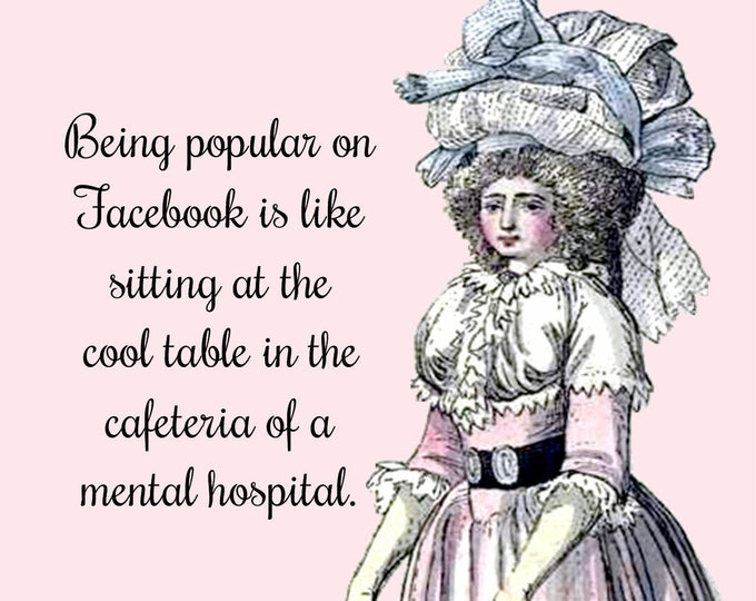 """Funny """"FACEBOOK"""" Postcard!  """"Being Popular on Facebook Is Like Sitting At The Cool Table In The Cafeteria Of A Mental Hospital."""""""