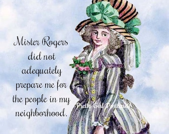 "FEMINIST MISTER ROGERS Postcard! ""Mister Rogers did not adequately prepare me for the people in my neighborhood."""
