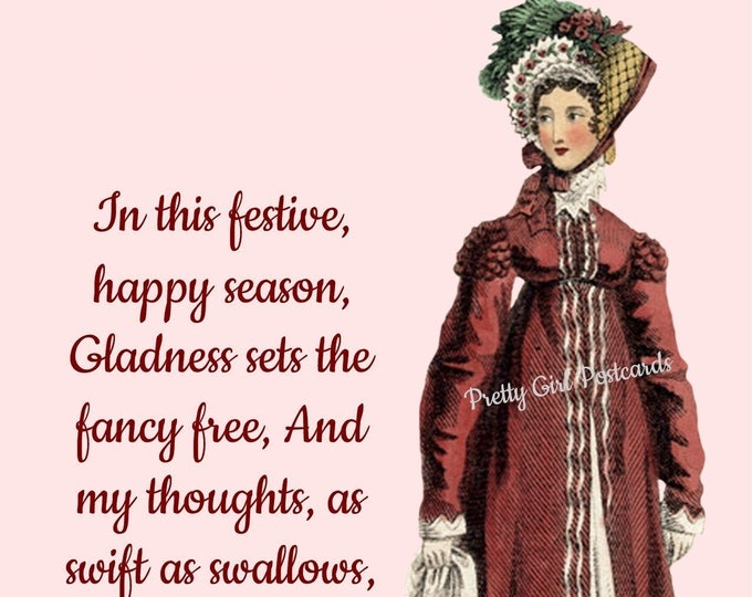 """CHRISTMAS POSTCARD! """"In This Festive Season Gladness Sets the Fancy Free And Thoughts As Swift As Swallows Fly To Bring Good Cheer To Thee."""""""