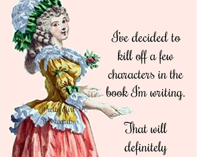 """Fun """"WRITER'S TIPS"""" Postcard! """"I've Decided To Kill Off A Few Characters In The Book I'm Writing. That'll Really Spice Up My Autobiography!"""""""