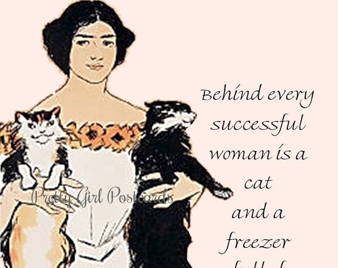 "Funny ""CAT PEOPLE REJOICE"" Postcard! ""Behind Every Successful Woman Is A Cat And A Freezer Full Of Ice Cream."""