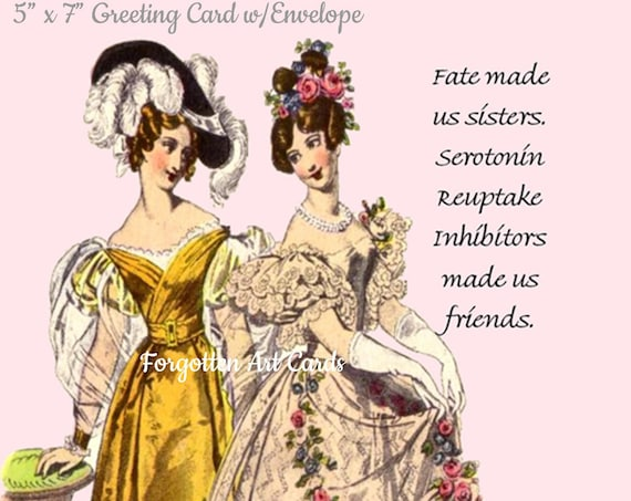 "Phasing Out ALL Forgotten Art Cards! ""SEROTONIN SISTERS"" 5"" x 7"" Greeting Card With Envelope (Blank Inside) Get 'em B4 they're gone!"