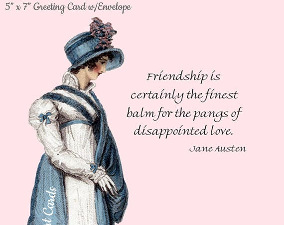"Jane Austen Card, Friendship Is Certainly The Finest Balm For The Pangs Of Disappointed Love, 5"" x 7"" Greeting Card w/Envelope, Blank Insid"
