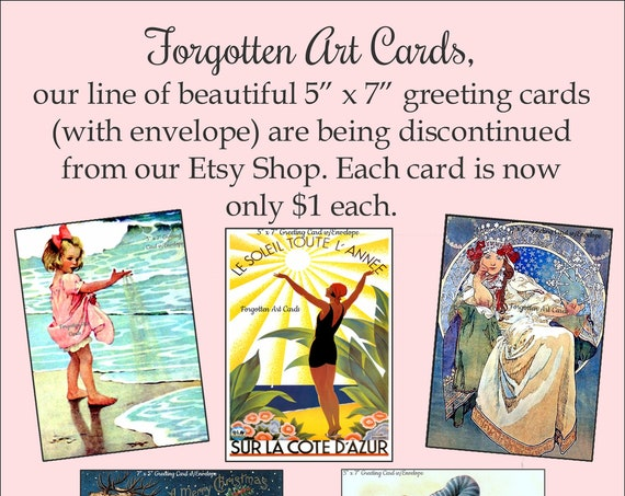 """Phasing Out ALL Forgotten Art Cards!  Our line of 5"""" x 7"""" greeting cards (with envelope) are being discontinued."""
