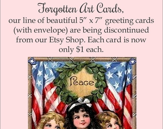 "Phasing Out ALL Forgotten Art Cards!  Our line of 5"" x 7"" greeting cards (with envelope) are being discontinued."