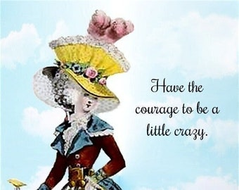 """Funny """"HAVE COURAGE"""" Postcard. """"Have The Courage To Be A Little Crazy"""""""