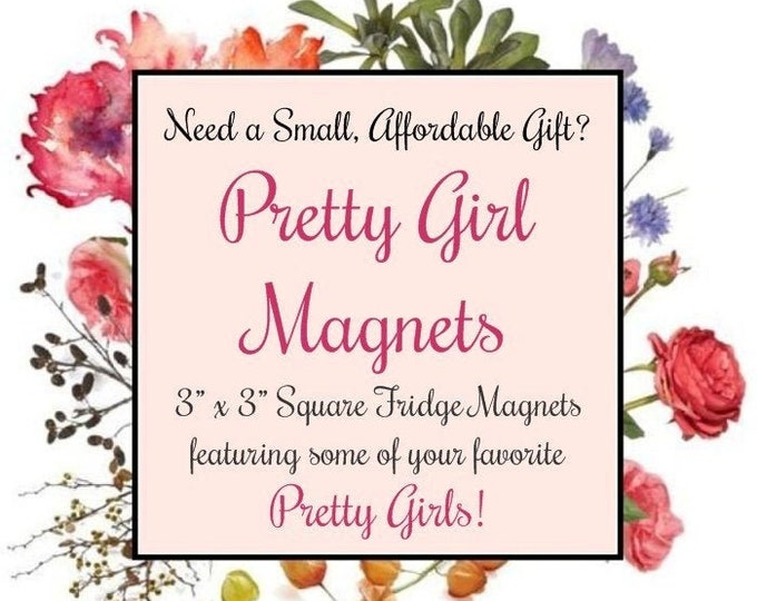 """STOCKING STUFFERS Under 5 Dollars From Pretty Girl Magnets! 3"""" X 3"""" Square Fridge Magnets Featuring Some Of Your Favorite Pretty Girls!"""