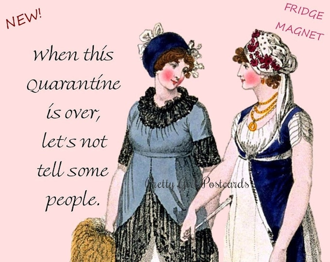 """New! """"QUARANTINE!"""" Funny Fridge Magnet! """"When This Quarantine Is Over, Let's Not Tell Some People."""" Buy 3 Magnets Get 1 Free!"""