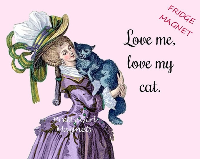 "Sweet ""LOVE MY CAT"" Magnet!  ""Love Me, Love My Cat."""