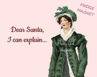 "Funny ""SANTA EXPLANATION"" Fridge Magnet!  Buy Any 3 Fridge Magnets Get 1 FREE!  ""Dear Santa, I Can Explain..."""
