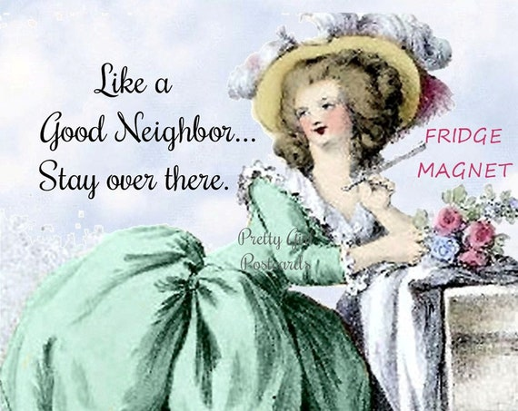 "SOCIAL DISTANCING! Funny Fridge Magnet! ""Like a Good Neighbor, Stay Over There."""