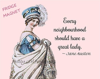 """JANE AUSTEN QUOTES Fridge Magnets! """"Every Neighbourhood Should Have A Great Lady.""""  Buy Any 3 Fridge Magnets Get 1 Free!"""