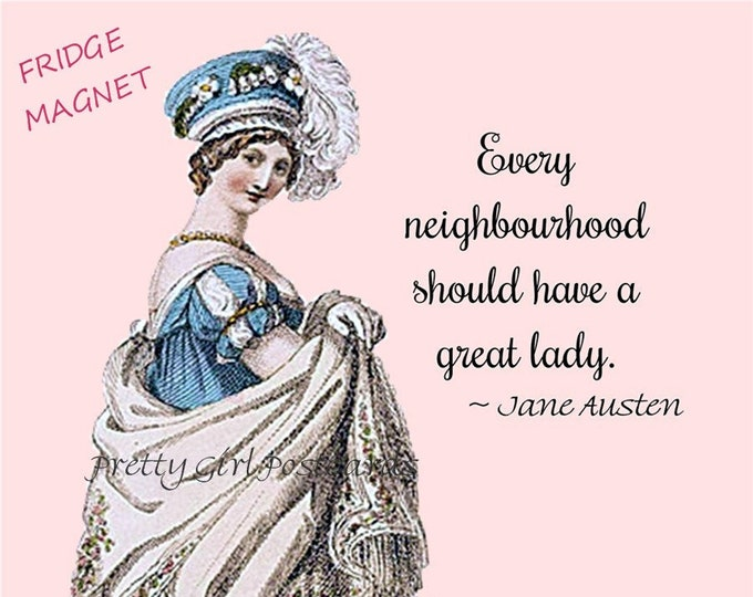 "JANE AUSTEN Fridge Magnets! ""Every Neighbourhood Should Have A Great Lady."" Stocking Stuffers!"