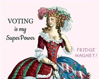 """SUPERPOWER VOTE Fridge Magnet!  """"VOTING Is My Superpower!"""""""