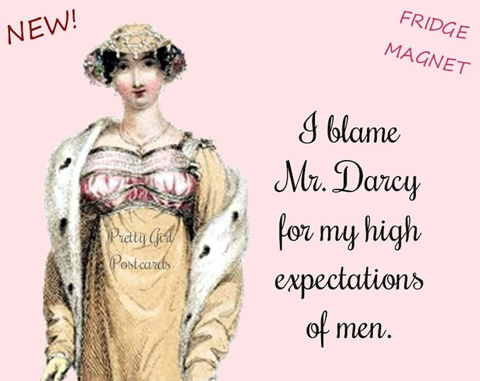 """New! """"MR. DARCY"""" Jane Austen Fridge Magnet! """"I Blame Mr. Darcy For My High Expectations Of Men."""" Buy Any 3 Fridge Magnets Get 1 FREE!"""