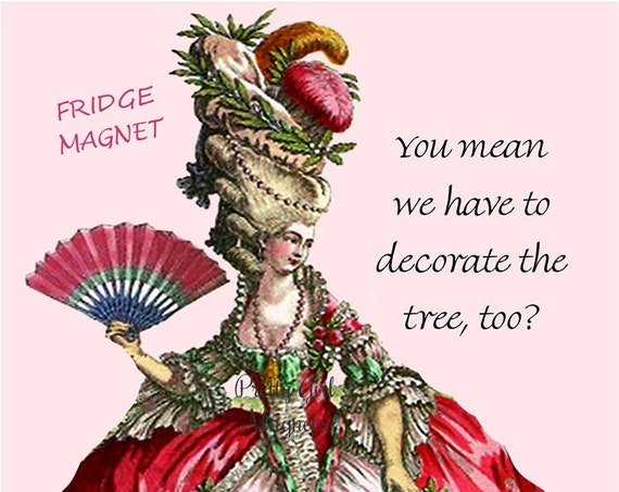 """CHRISTMAS TREE! Funny Fridge Magnet! """"You Mean We Have To Decorate The Tree, Too?"""""""