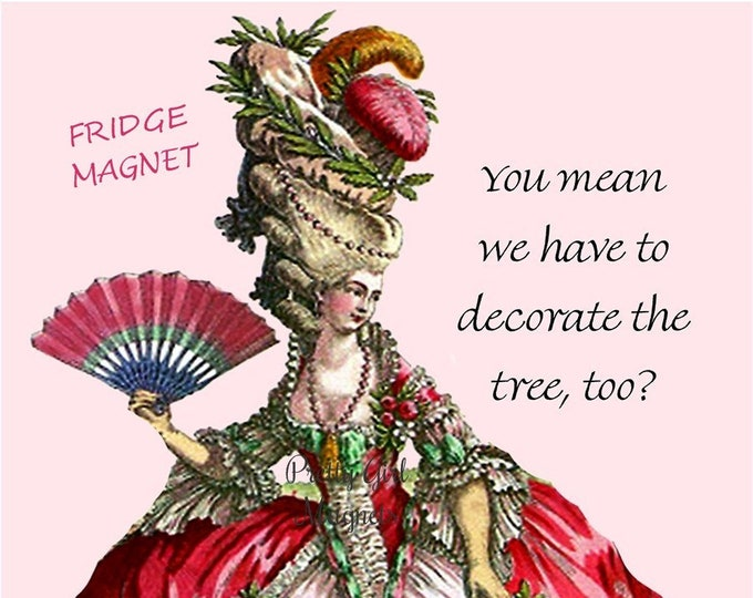 """CHRISTMAS TREE! Funny Fridge Magnets! """"You Mean We Have To Decorate The Tree, Too?"""""""