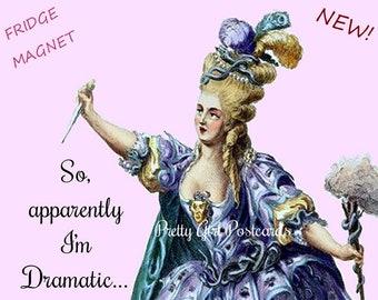 "DRAMA MAMA Funny Fridge Magnet! ""So, Apparently I'm Dramatic."""