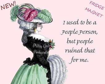 "PEOPLE PERSON Funny Fridge Magnet! ""I Used To Be A People Person But People Ruined That For Me.""  Vintage Art"